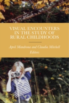 Visual Encounters in the Study of Rural Childhoods, Paperback / softback Book