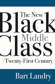 The New Black Middle Class in the Twenty-First Century, Hardback Book