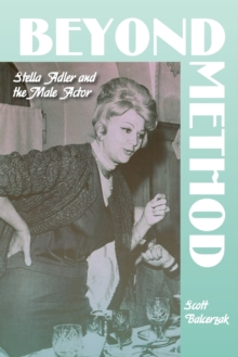 Beyond Method : Stella Adler and the Male Actor, Paperback / softback Book