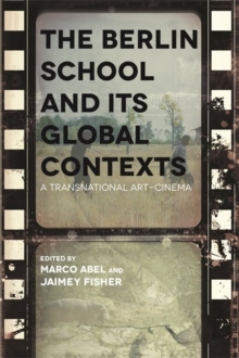 The Berlin School and its Global Contexts : A Transnational Art Cinema, Hardback Book