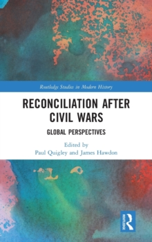 Reconciliation after Civil Wars : Global Perspectives, Hardback Book