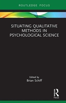 Situating Qualitative Methods in Psychological Science, Hardback Book