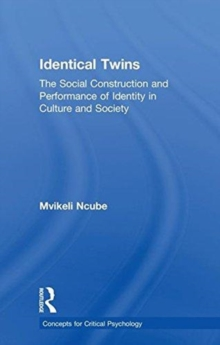 Identical Twins : The Social Construction and Performance of Identity in Culture and Society, Hardback Book