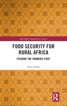 Food Security for Rural Africa : Feeding the Farmers First, Hardback Book