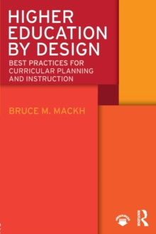 Higher Education by Design : Best Practices for Curricular Planning and Instruction, Paperback / softback Book