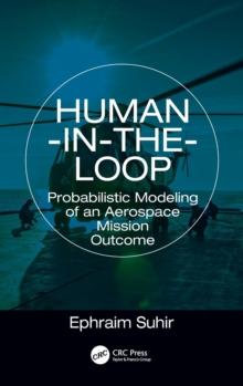 Human-in-the-Loop : Probabilistic Modeling of an Aerospace Mission Outcome, Hardback Book