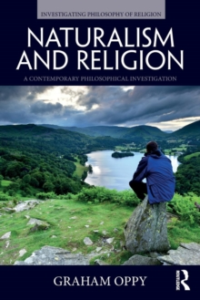 Naturalism and Religion : A Contemporary Philosophical Investigation, Paperback / softback Book