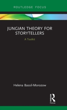 Jungian Theory for Storytellers : A Toolkit, Hardback Book