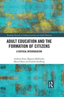 Adult Education and the Formation of Citizens : A Critical Interrogation, Hardback Book