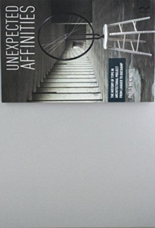Unexpected Affinities : The History of Type in Architectural Project from Laugier to Duchamp, Paperback / softback Book