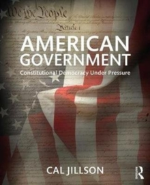 American Government : Constitutional Democracy Under Pressure, Paperback / softback Book