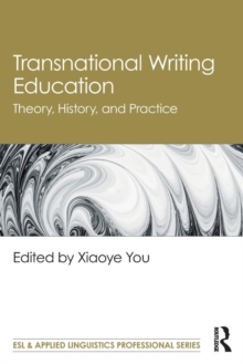 Transnational Writing Education : Theory, History, and Practice, Paperback Book