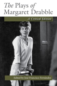 The Plays of Margaret Drabble : A Critical Edition, Paperback / softback Book