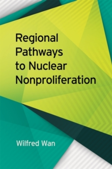 Regional Pathways to Nuclear Nonproliferation, Hardback Book