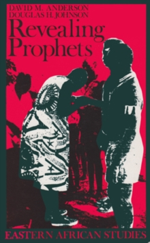 Revealing Prophets : Prophecy in Eastern African History