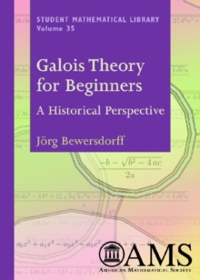 Galois Theory for Beginners : A Historical Perspective, Paperback / softback Book