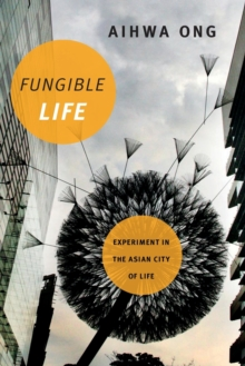 Fungible Life : Experiment in the Asian City of Life