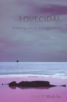 Lovecidal : Walking with the Disappeared, Paperback / softback Book