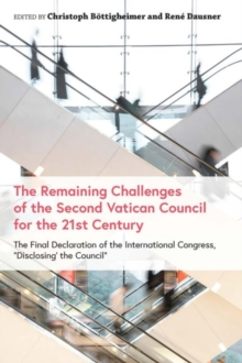 Remaining Challenges of the Second Vatican Council for the 21st Century : The Final Declaration of the International Congress, aDisclosing the Councila, Hardback Book