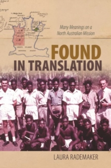 Found in Translation : Many Meanings on a North Australian Mission, Hardback Book