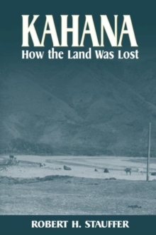 Kahana : How the Land Was Lost, Paperback / softback Book