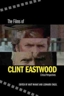 The Films of Clint Eastwood : Critical Perspectives, Hardback Book