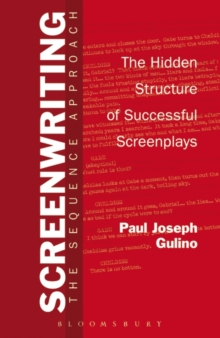 Screenwriting : The Sequence Approach, Paperback Book