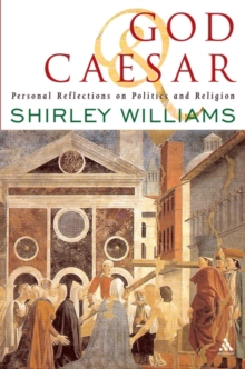 God and Caesar : Personal Reflections on Politics and Religion, Paperback Book