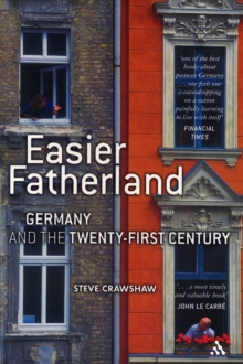 Easier Fatherland : Germany in the Twenty-first Century, Paperback Book