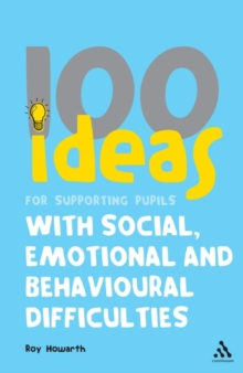 100 Ideas for Supporting Pupils with Social, Emotional and Behavioural Difficulties, Paperback Book