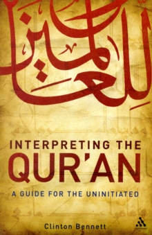 Interpreting the Qur'an : A Guide for the Uninitiated, Paperback / softback Book