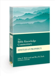 The Bible Knowledge Commentary Epistles and Prophecy, Paperback Book