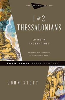 1 & 2 Thessalonians : Living in the End Times