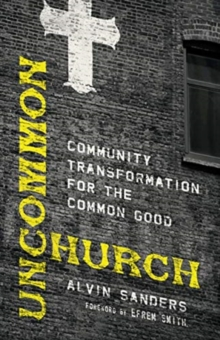 Uncommon Church : Community Transformation for the Common Good, Paperback / softback Book