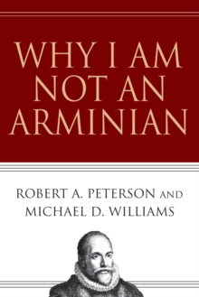 Why I Am Not an Arminian, EPUB eBook