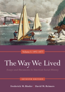 The Way We Lived : Essays and Documents in American Social History, Volume I: 1492-1877, Paperback Book