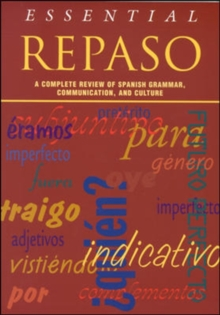 Essential Repaso:  A Complete Review of Spanish Grammar, Communication, and Culture, Paperback Book