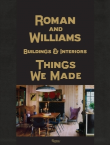 Roman and Williams Buildings and Interiors : Things We Made, Hardback Book