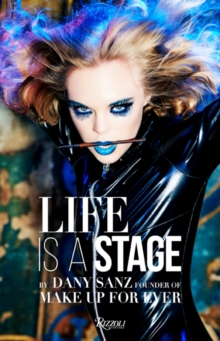 Life Is a Stage : Make Up For Ever, Hardback Book