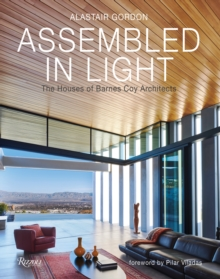 Assembled in Light : The Houses of Barnes Coy Architects, Hardback Book