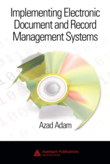Implementing Electronic Document and Record Management Systems, Hardback Book