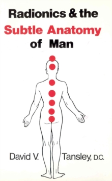 Radionics & The Subtle Anatomy Of Man, Paperback Book