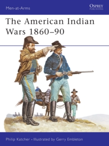 The American Indian Wars, 1860-90, Paperback Book