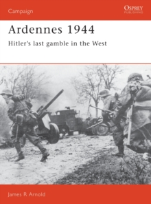 Ardennes, 1944 : Hitler's Last Gamble in the West, Paperback Book