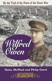 Wilfred Owen : On a Poet's Trail - On the Trail of the Poets of the Great War, Paperback Book