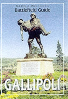 Major and Mrs.Holt's Battlefield Guide to Gallipoli, Paperback Book