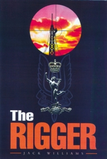 The Rigger : Operating with the SAS, Hardback Book