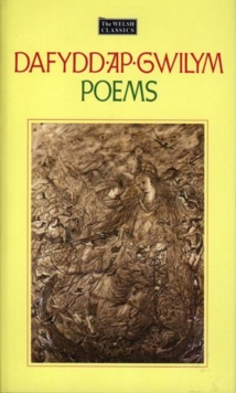 Welsh Classics Series, The:1. Dafydd Ap Gwilym - Poems, Hardback Book