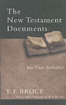 The New Testament Documents : Are They Reliable?, Paperback Book
