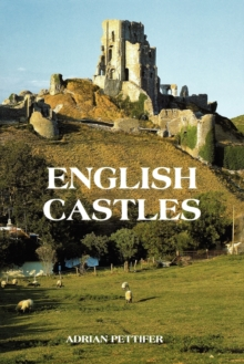 English Castles : A Guide by Counties, Paperback Book